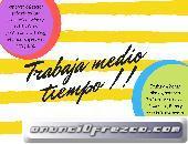 TRABAJEMOS MEDIO TIEMPO !! LLAMA Y AGENDA TU ENTREVISTA