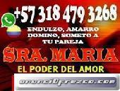 SOMETO DOMINO AMARRO VIDENTE SRA MARIA 3184793268